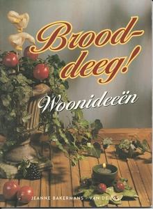UITVERKOCHT Brooddeeg Woonideeen, Jeanne Bakermans-v.d. Pas