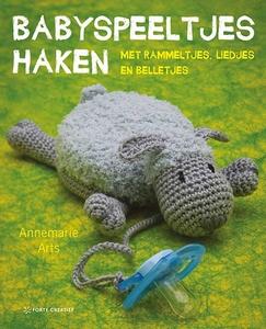 Forte boek: Annemarie Arts, Babyspeeltjes haken