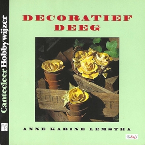 Cantecleer Hobbywijzer 119 Decoratief Deeg, A. Lemstra