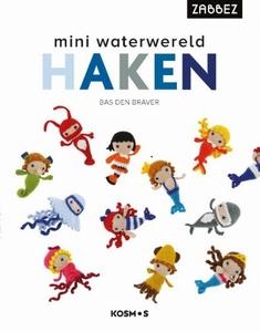 Mini Waterwereld Haken, Zabbez, Bas den Braver