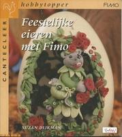 Cantecleer Hobbytopper Feestelijke eieren met Fimo
