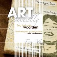 Art Specially, Zeg het met woorden: Nelly van Leeuwen OP=OP